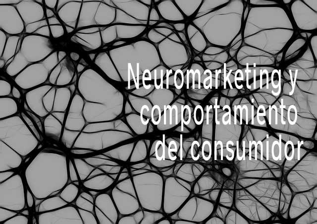 Neuromarketing y Comportamiento del Consumidor