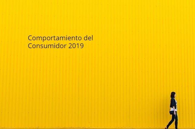 Comportamiento del Consumidor 2019