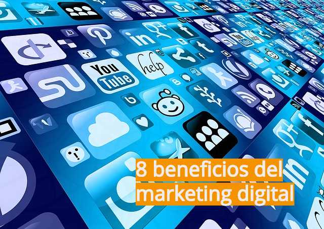 8 beneficios del marketing digital
